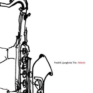 Fredrik-Ljungkvist-Trio-Atlantis